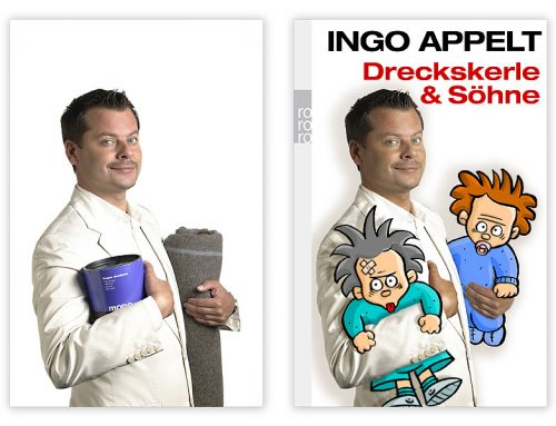 Ingo Appelt: Dreckskerle & Söhne